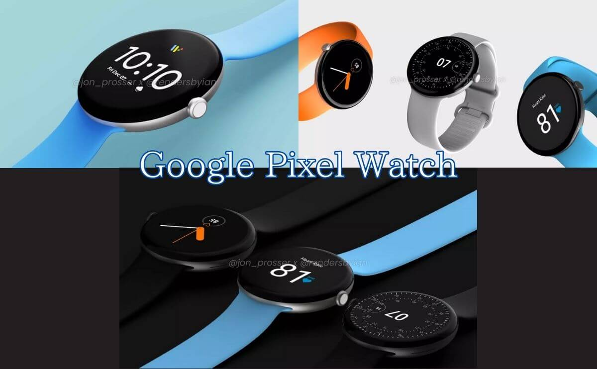 Google Pixel Watchのリークまとめ